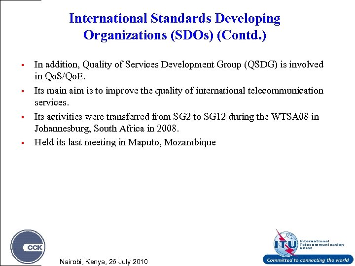 International Standards Developing Organizations (SDOs) (Contd. ) § § In addition, Quality of Services