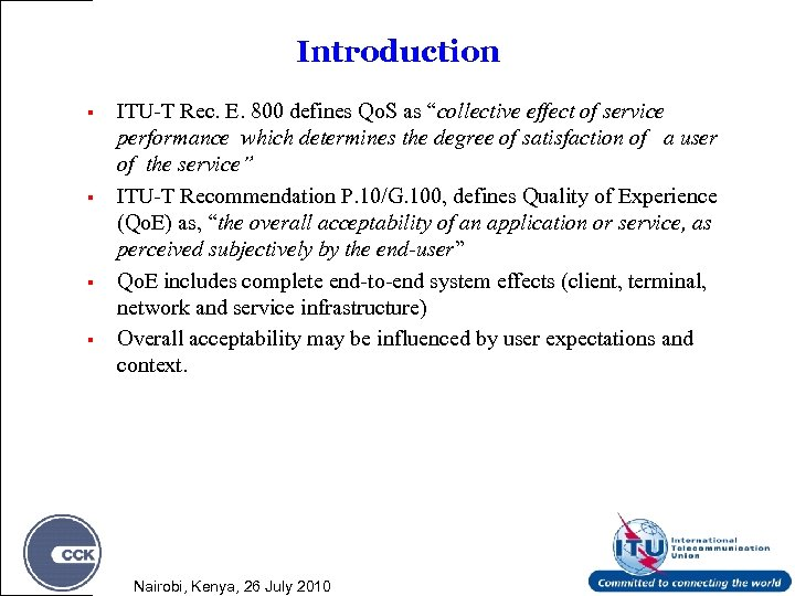 "Introduction § § ITU-T Rec. E. 800 defines Qo. S as ""collective effect of"