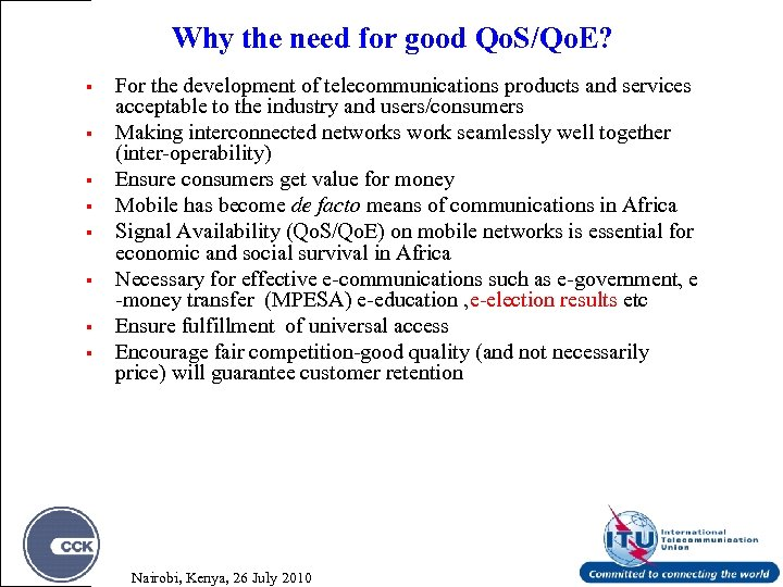 Why the need for good Qo. S/Qo. E? § § § § For the