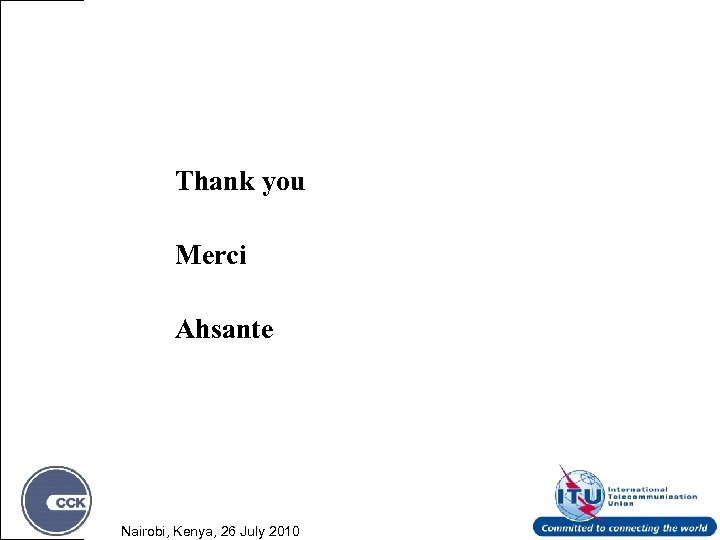 Thank you Merci Ahsante Nairobi, Kenya, 26 July 2010