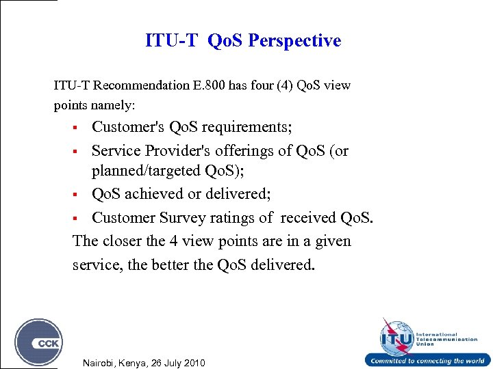 ITU-T Qo. S Perspective ITU-T Recommendation E. 800 has four (4) Qo. S view