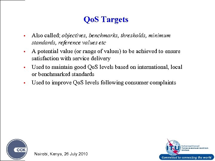 Qo. S Targets § § Also called; objectives, benchmarks, thresholds, minimum standards, reference values