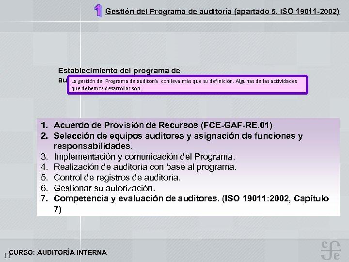 Gestión del Programa de auditoría (apartado 5, ISO 19011 -2002) Establecimiento del programa de