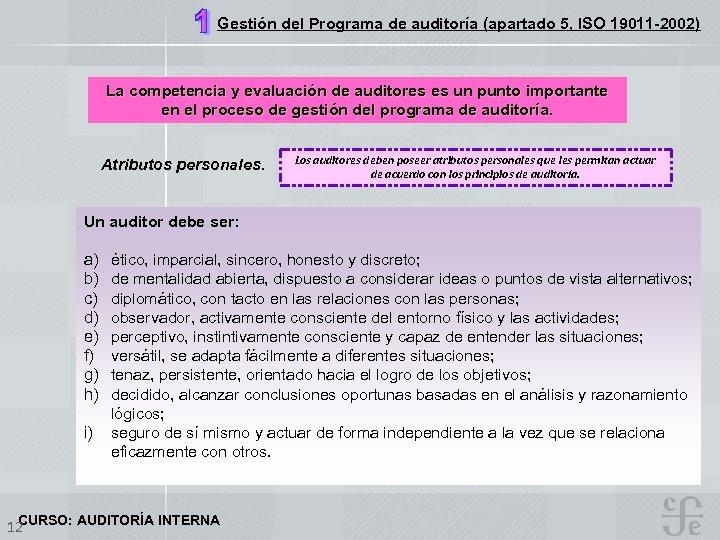 Gestión del Programa de auditoría (apartado 5, ISO 19011 -2002) La competencia y evaluación