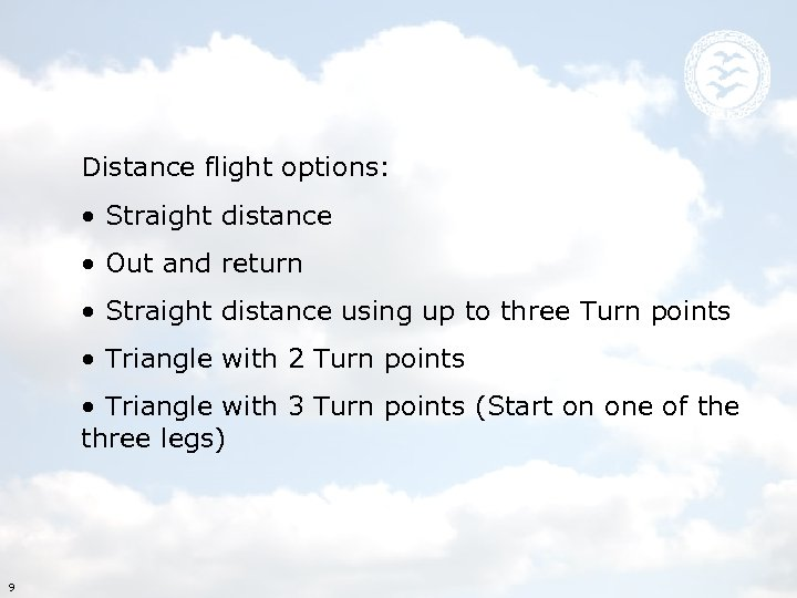 Distance flight options: • Straight distance • Out and return • Straight distance using
