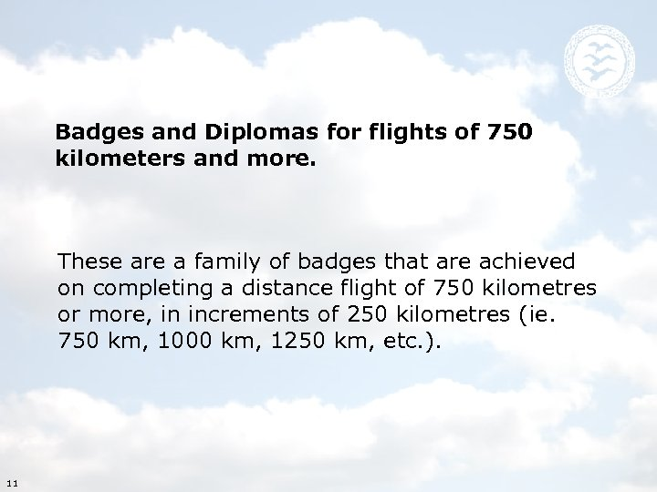 Badges and Diplomas for flights of 750 kilometers and more. These are a family