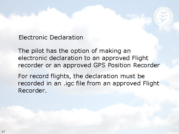 Electronic Declaration The pilot has the option of making an electronic declaration to an