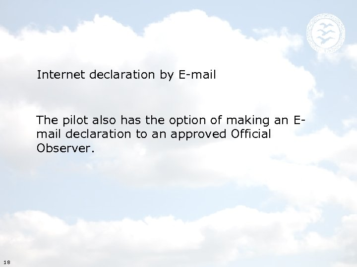 Internet declaration by E-mail The pilot also has the option of making an Email