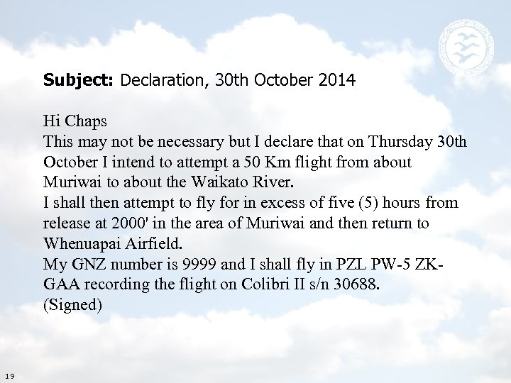 Subject: Declaration, 30 th October 2014 Hi Chaps This may not be necessary but