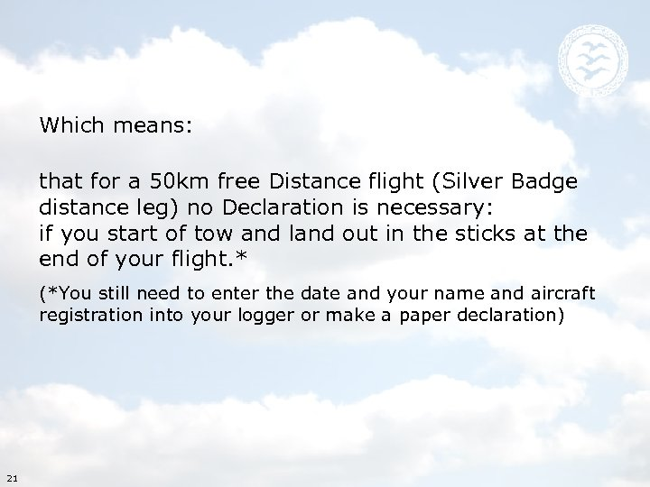 Which means: that for a 50 km free Distance flight (Silver Badge distance leg)