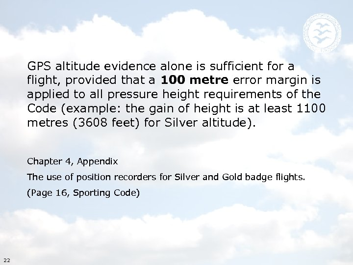 GPS altitude evidence alone is sufficient for a flight, provided that a 100 metre