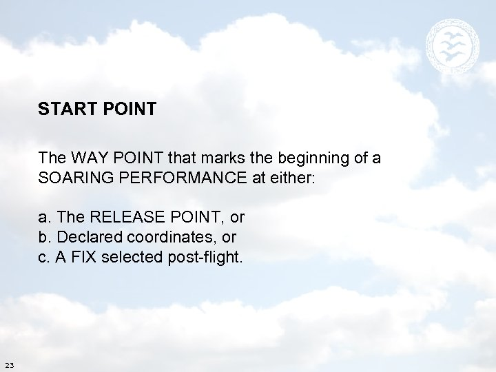 START POINT The WAY POINT that marks the beginning of a SOARING PERFORMANCE at