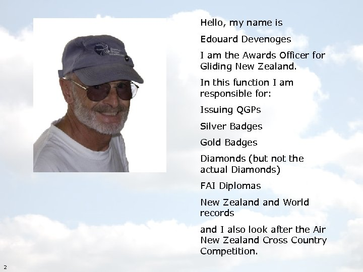 Hello, my name is Edouard Devenoges I am the Awards Officer for Gliding New