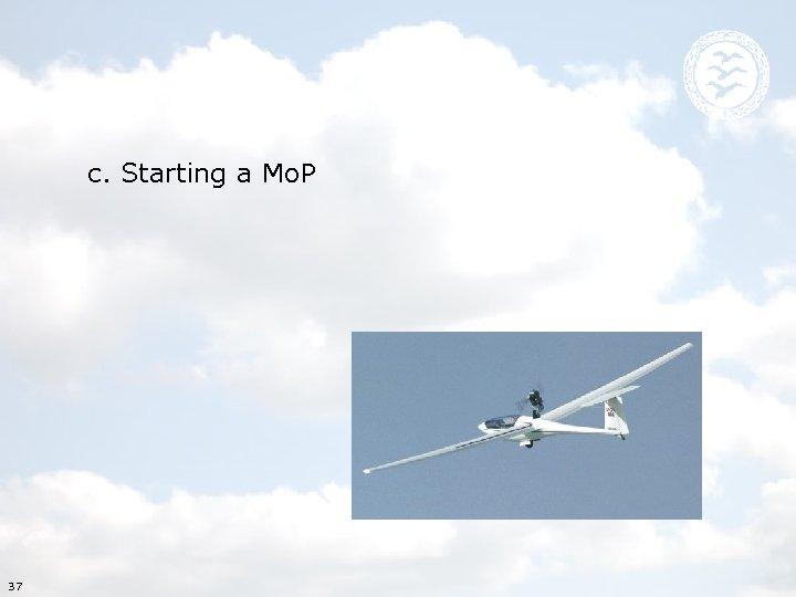 c. Starting a Mo. P 37