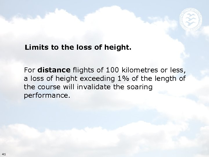 Limits to the loss of height. For distance flights of 100 kilometres or less,