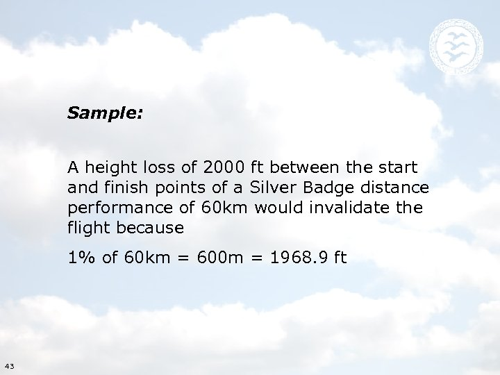 Sample: A height loss of 2000 ft between the start and finish points of