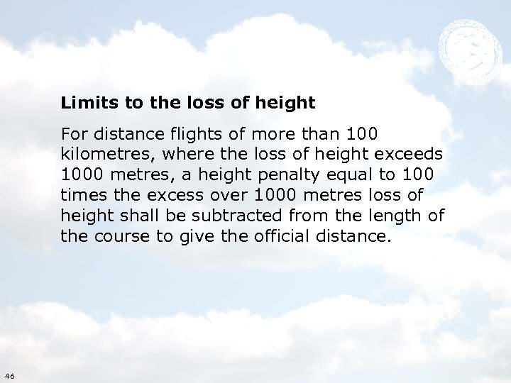 Limits to the loss of height For distance flights of more than 100
