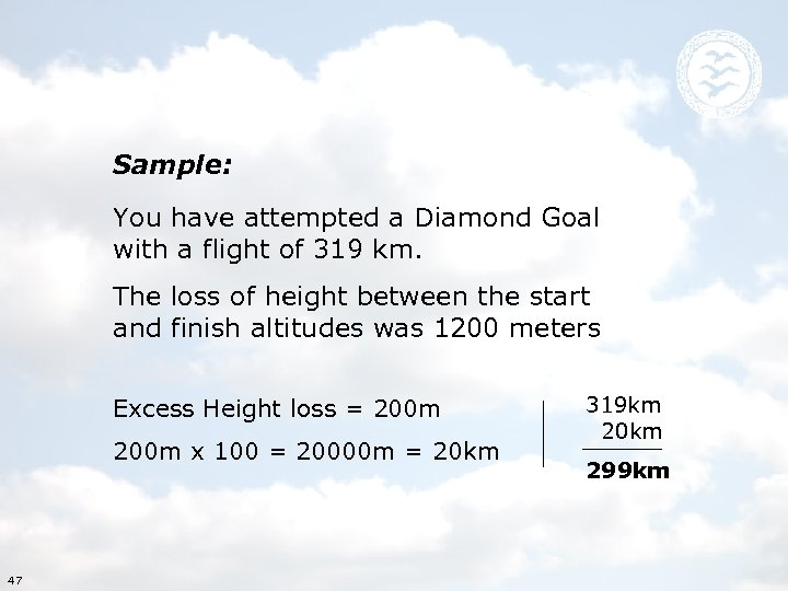 Sample: You have attempted a Diamond Goal with a flight of 319 km. The
