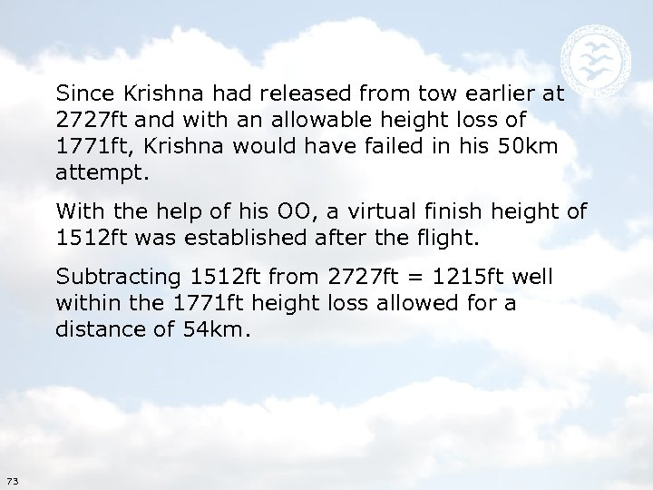 Since Krishna had released from tow earlier at 2727 ft and with an allowable