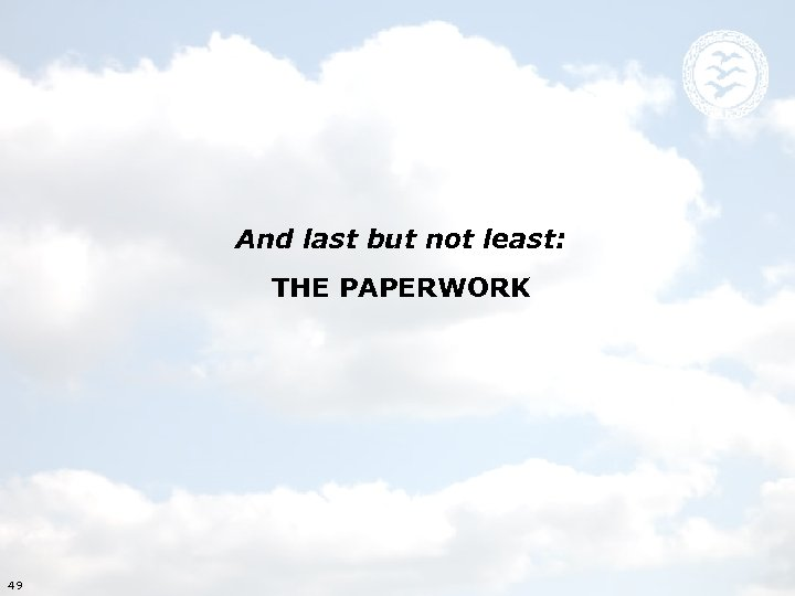 And last but not least: THE PAPERWORK 49