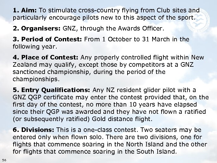 1. Aim: To stimulate cross-country flying from Club sites and particularly encourage pilots new