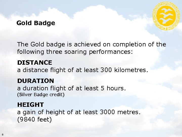 Gold Badge The Gold badge is achieved on completion of the following three soaring