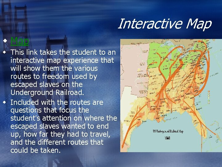 Interactive Map w This link takes the student to an interactive map experience that