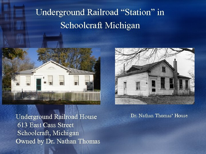 """Underground Railroad """"Station"""" in Schoolcraft Michigan Underground Railroad House 613 East Cass Street Schoolcraft,"""