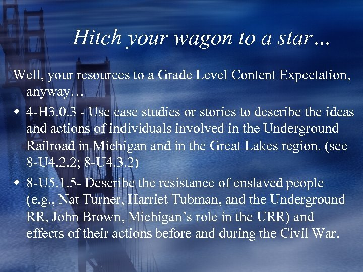 Hitch your wagon to a star… Well, your resources to a Grade Level Content