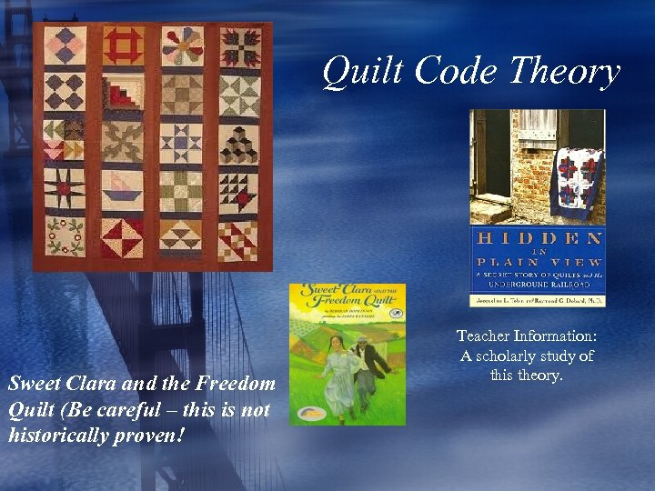 Quilt Code Theory Sweet Clara and the Freedom Quilt (Be careful – this is