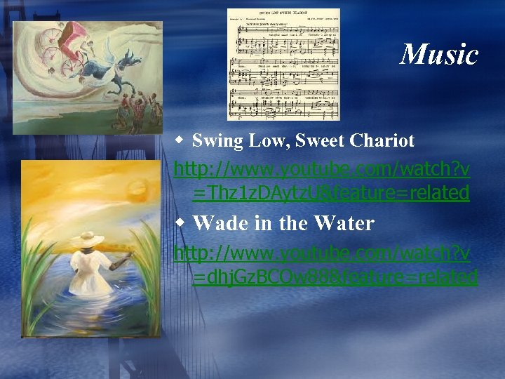 Music w Swing Low, Sweet Chariot http: //www. youtube. com/watch? v =Thz 1 z.