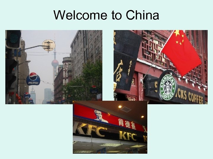 Welcome to China