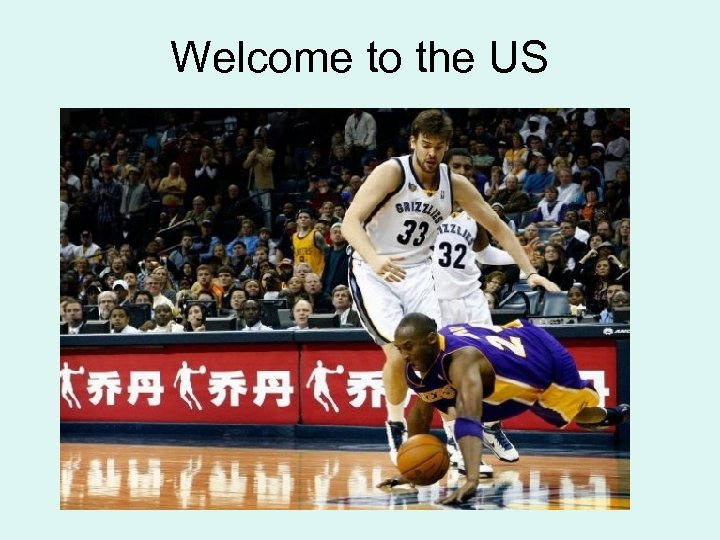 Welcome to the US