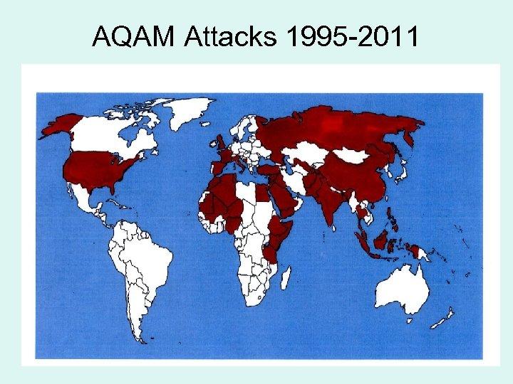 AQAM Attacks 1995 -2011