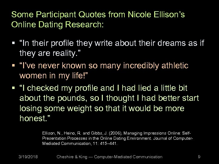 """Some Participant Quotes from Nicole Ellison's Online Dating Research: § """"In their profile they"""