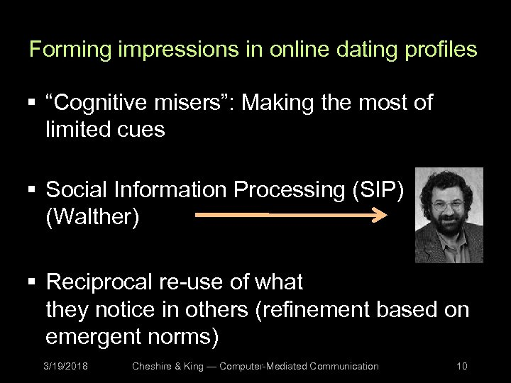 """Forming impressions in online dating profiles § """"Cognitive misers"""": Making the most of limited"""