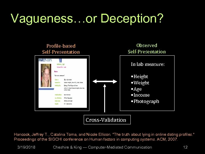 Vagueness…or Deception? Observed Self-Presentation Profile-based Self-Presentation In lab measure: • Height • Weight •