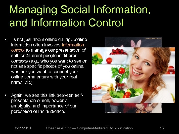 Managing Social Information, and Information Control § Its not just about online dating…online interaction