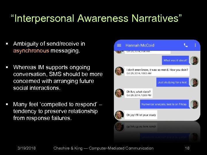 """""""Interpersonal Awareness Narratives"""" § Ambiguity of send/receive in asynchronous messaging. § Whereas IM supports"""