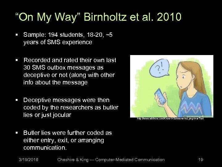 """""""On My Way"""" Birnholtz et al. 2010 § Sample: 194 students, 18 -20, ~5"""