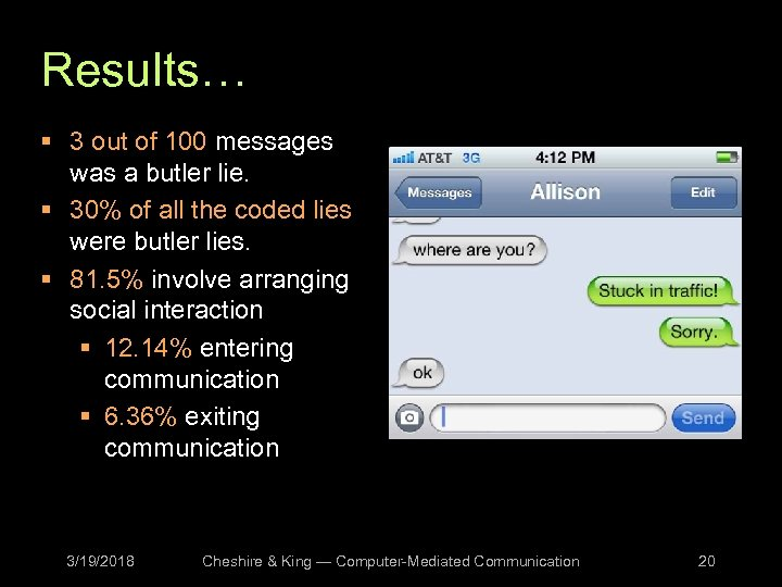 Results… § 3 out of 100 messages was a butler lie. § 30% of