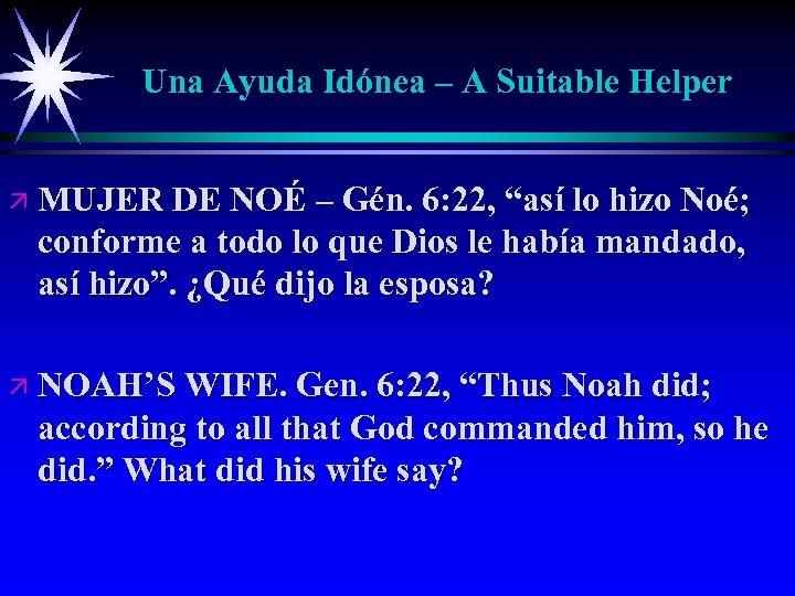 Una Ayuda Idónea – A Suitable Helper ä MUJER DE NOÉ – Gén. 6: