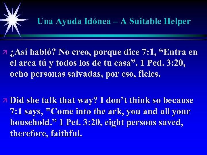 Una Ayuda Idónea – A Suitable Helper ä ¿Así habló? No creo, porque dice