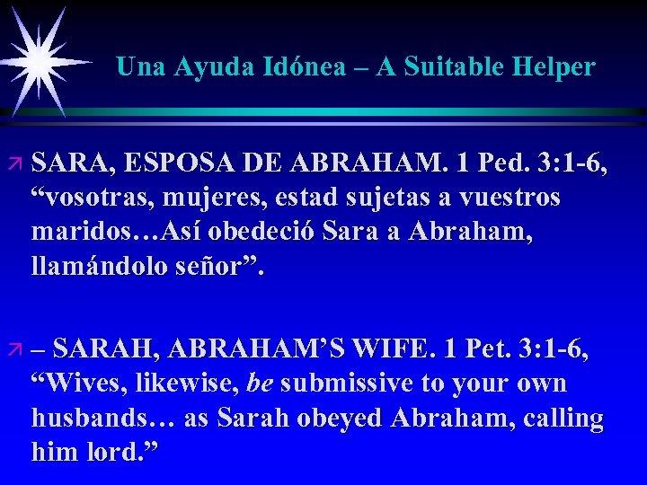 Una Ayuda Idónea – A Suitable Helper ä SARA, ESPOSA DE ABRAHAM. 1 Ped.