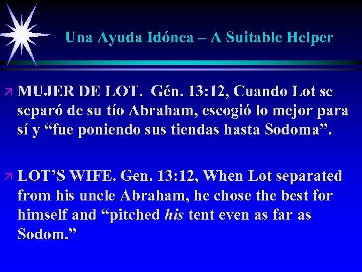 Una Ayuda Idónea – A Suitable Helper ä MUJER DE LOT. Gén. 13: 12,