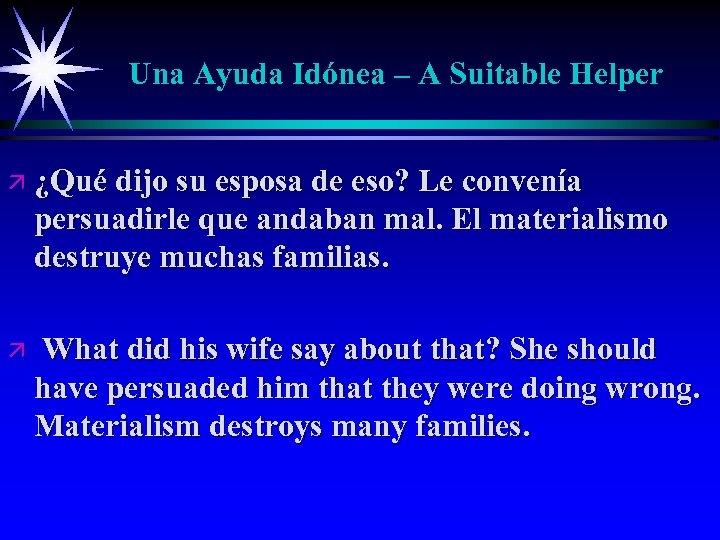 Una Ayuda Idónea – A Suitable Helper ä ¿Qué dijo su esposa de eso?