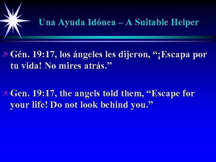Una Ayuda Idónea – A Suitable Helper ä Gén. 19: 17, los ángeles dijeron,