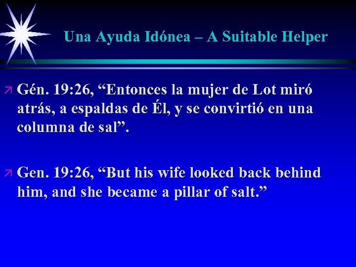 """Una Ayuda Idónea – A Suitable Helper ä Gén. 19: 26, """"Entonces la mujer"""