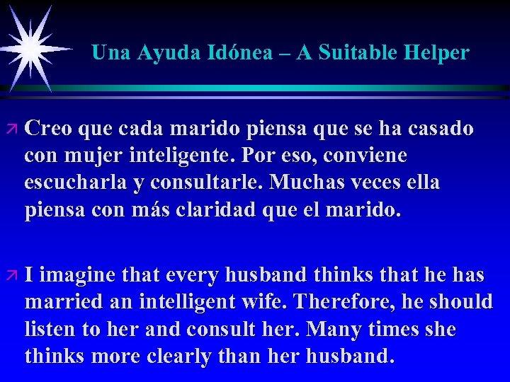 Una Ayuda Idónea – A Suitable Helper ä Creo que cada marido piensa que