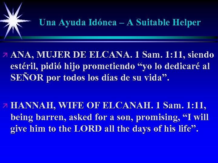 Una Ayuda Idónea – A Suitable Helper ä ANA, MUJER DE ELCANA. 1 Sam.